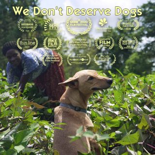 We Don't Deserve Dogs (2020)